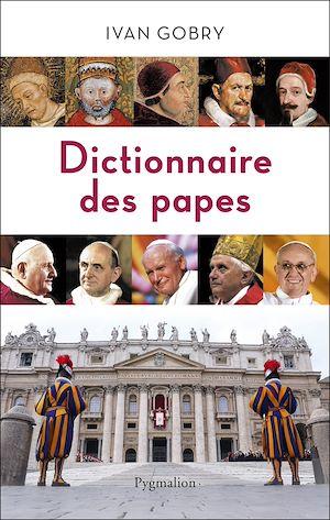 Téléchargez le livre :  Dictionnaire des papes