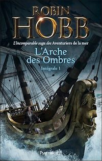 Télécharger le livre : L'Arche des Ombres - L'Intégrale 1 (Tomes 1 à 3)  - L'incomparable saga des Aventuriers de la mer