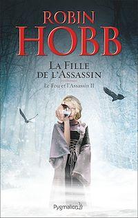 Télécharger le livre : Le Fou et l'Assassin (Tome 2) - La Fille de l'assassin
