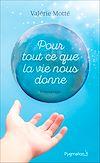 Téléchargez le livre numérique:  Pour tout ce que la vie nous donne