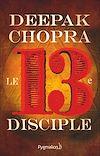 Téléchargez le livre numérique:  Le Treizième Disciple. Une aventure spirituelle