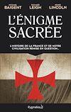 Téléchargez le livre numérique:  L'Énigme sacrée. L'histoire de la France et de notre civilisation remise en question...