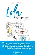 Télécharger le livre :  Lola, Sérieux !