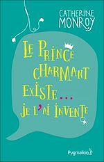 Télécharger le livre :  Le prince charmant existe... Je l'ai inventé