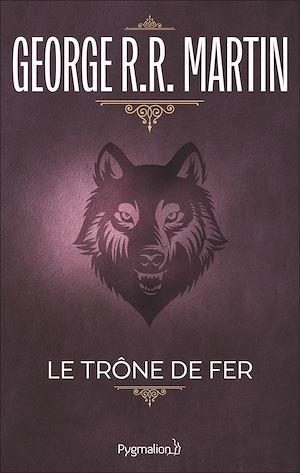 Téléchargez le livre :  Le Trône de Fer (Tome 1) - La glace et le feu