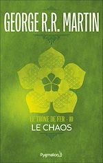 Télécharger le livre :  Le Trône de Fer (Tome 10) - Le Chaos
