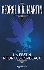 Télécharger le livre :  Le Trône de Fer (Tome 12) - Un festin pour les corbeaux