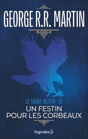 Téléchargez le livre :  Le Trône de Fer (Tome 12) - Un festin pour les corbeaux