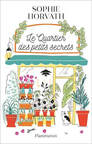 Téléchargez le livre :  Le Quartier des petits secrets