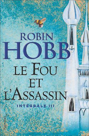 Téléchargez le livre :  Le Fou et l'Assassin - L'Intégrale 3 (Tomes 5 et 6)