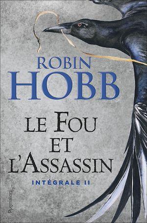 Téléchargez le livre :  Le Fou et l'Assassin - L'Intégrale 2 (Tomes 3 et 4)