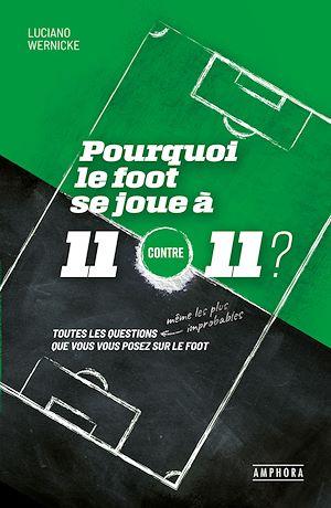 Téléchargez le livre :  Pourquoi le foot se joue à 11 contre 11 ?