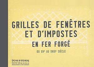 Téléchargez le livre :  Grilles de fenêtres et d'impostes en fer forgé du XVe au XVIIIe siècle