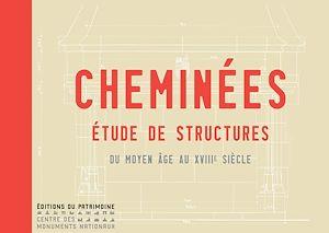 Téléchargez le livre :  Cheminées - Etude de structures du Moyen Age au XVIIIe siècle