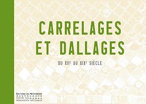Téléchargez le livre :  Carrelages et dallages du XIIe au XIXe siècle