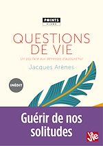 Télécharger le livre :  Questions de vie. Un psy face aux détresses d'aujourd'hui