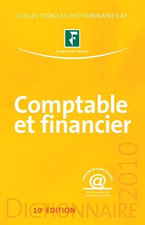 Téléchargez le livre :  Dictionnaire comptable et financier - 10e édition