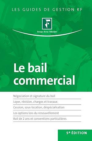 Téléchargez le livre :  Le bail commercial - 5e édition
