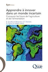 Télécharger le livre : Apprendre à innover dans un monde incertain - Concevoir les futurs de l'agriculture et de l'alimentation