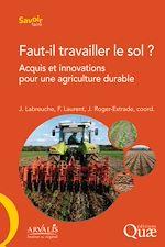 Télécharger le livre :  Faut-il travailler le sol ?