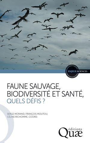 Téléchargez le livre :  Faune sauvage, biodiversité et santé, quels défis ?