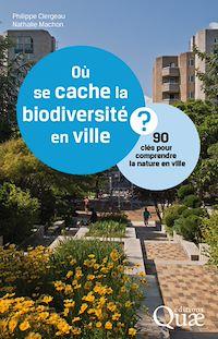 Télécharger le livre : Où se cache la biodiversité en ville ? 90 clés pour comprendre la nature en ville