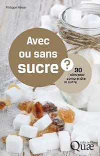 Télécharger le livre : Avec ou sans sucre ? 90 clés pour comprendre le sucre