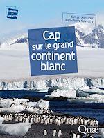 Télécharger le livre :  Cap sur le grand continent blanc