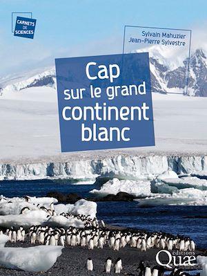 Téléchargez le livre :  Cap sur le grand continent blanc