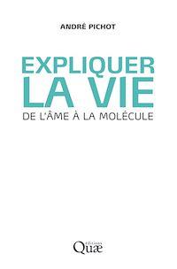 Télécharger le livre : Expliquer la vie