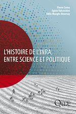 Télécharger le livre :  L'histoire de l'Inra, entre science et politique
