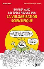 Télécharger le livre :  En finir avec les idées reçues sur la vulgarisation scientifique