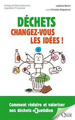 Télécharger le livre :  Déchets : changez-vous les idées !