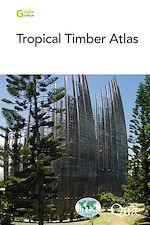 Télécharger le livre :  Tropical Timber Atlas
