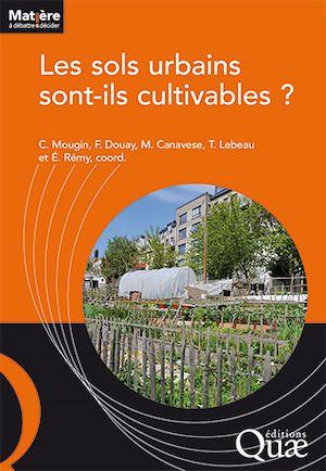 Téléchargez le livre :  Les sols urbains sont-ils cultivables ?