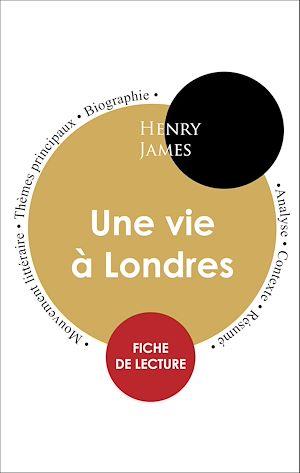 Téléchargez le livre :  Étude intégrale : Une vie à Londres (fiche de lecture, analyse et résumé)