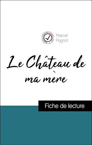 Téléchargez le livre :  Analyse de l'œuvre : Le Château de ma mère (résumé et fiche de lecture plébiscités par les enseignants sur fichedelecture.fr)