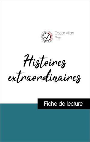 Téléchargez le livre :  Analyse de l'œuvre : Histoires extraordinaires (résumé et fiche de lecture plébiscités par les enseignants sur fichedelecture.fr)
