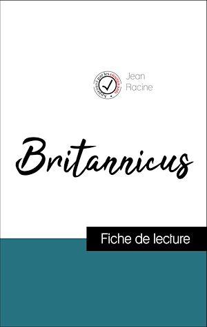 Téléchargez le livre :  Analyse de l'œuvre : Britannicus (résumé et fiche de lecture plébiscités par les enseignants sur fichedelecture.fr)