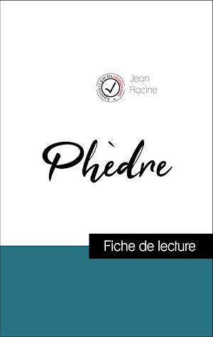 Téléchargez le livre :  Analyse de l'œuvre : Phèdre (résumé et fiche de lecture plébiscités par les enseignants sur fichedelecture.fr)