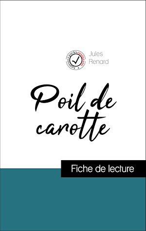Téléchargez le livre :  Analyse de l'œuvre : Poil de carotte (résumé et fiche de lecture plébiscités par les enseignants sur fichedelecture.fr)