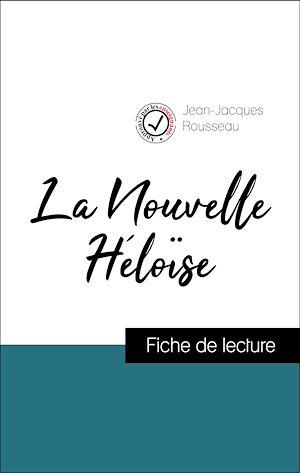 Téléchargez le livre :  Analyse de l'œuvre : La Nouvelle Héloise (résumé et fiche de lecture plébiscités par les enseignants sur fichedelecture.fr)