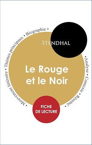 Téléchargez le livre :  Étude intégrale : Le Rouge et le Noir (fiche de lecture, analyse et résumé)