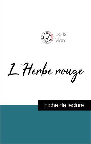 Téléchargez le livre :  Analyse de l'œuvre : L'Herbe rouge (résumé et fiche de lecture plébiscités par les enseignants sur fichedelecture.fr)
