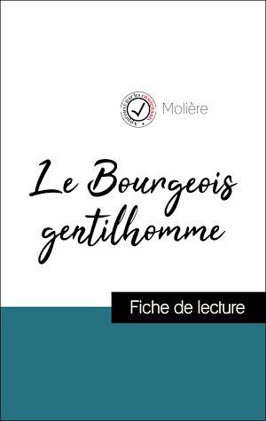 Téléchargez le livre :  Analyse de l'œuvre : Le Bourgeois gentilhomme (résumé et fiche de lecture plébiscités par les enseignants sur fichedelecture.fr)