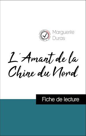 Téléchargez le livre :  Analyse de l'œuvre : L'Amant de la Chine du Nord (résumé et fiche de lecture plébiscités par les enseignants sur fichedelecture.fr)