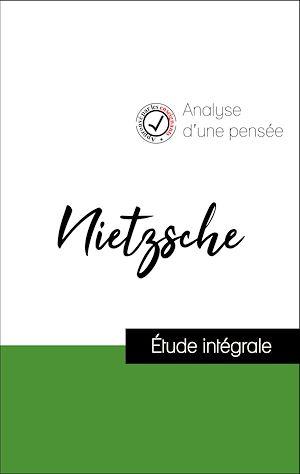 Téléchargez le livre :  Analyse d'une pensée : Nietzsche (résumé et fiche de lecture plébiscités par les enseignants sur fichedelecture.fr)