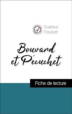 Téléchargez le livre :  Analyse de l'œuvre : Bouvard et Pécuchet (résumé et fiche de lecture plébiscités par les enseignants sur fichedelecture.fr)