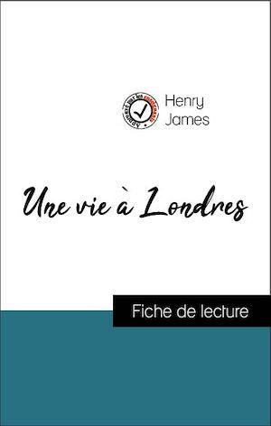 Téléchargez le livre :  Analyse de l'œuvre : Une vie à Londres (résumé et fiche de lecture plébiscités par les enseignants sur fichedelecture.fr)