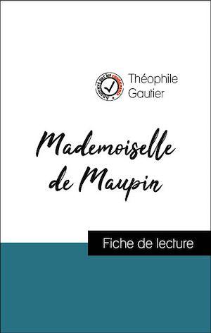 Téléchargez le livre :  Analyse de l'œuvre : Mademoiselle de Maupin (résumé et fiche de lecture plébiscités par les enseignants sur fichedelecture.fr)